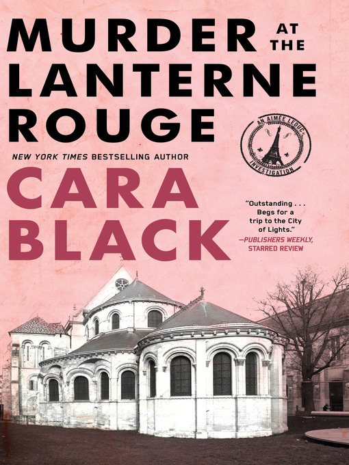 Title details for Murder at the Lanterne Rouge by Cara Black - Available