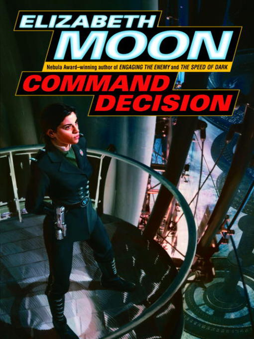 Title details for Command Decision by Elizabeth Moon - Available