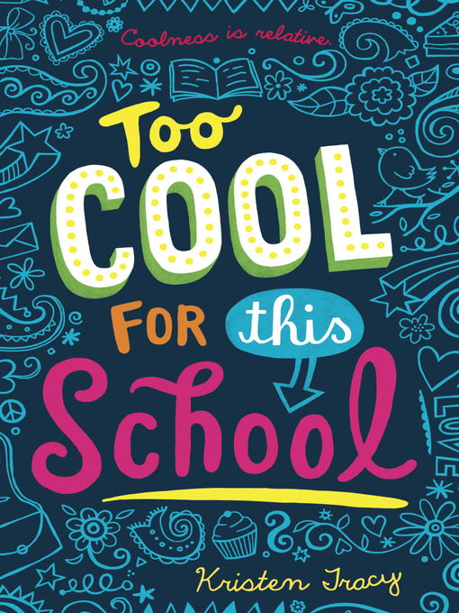 Title details for Too Cool for This School by Kristen Tracy - Available