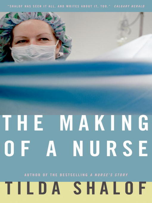 Title details for The Making of a Nurse by Tilda Shalof - Wait list