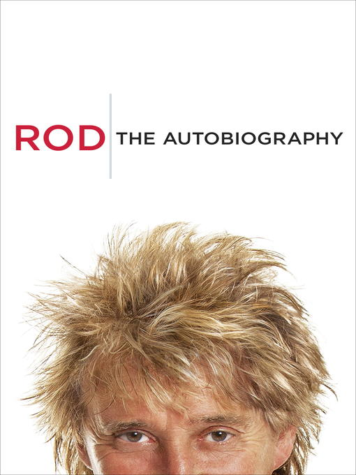 Title details for Rod by Rod Stewart - Available