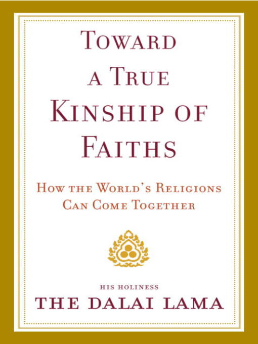 Title details for Toward a True Kinship of Faiths by Dalai Lama - Wait list