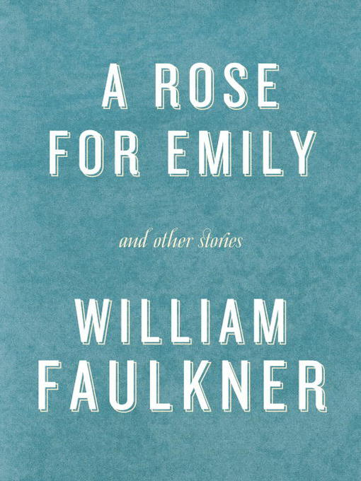 the use of the same setting in the book a rose for emily by william faulkner Time and setting in a rose for emily in a rose for emily by william faulkner, the author uses the element of time to enhance details of the setting and vice versa.