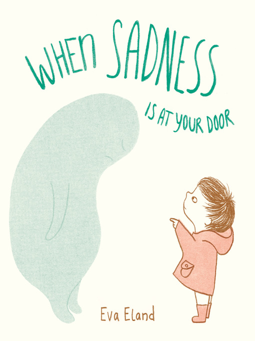 Title details for When Sadness is at Your Door by Eva Eland - Available