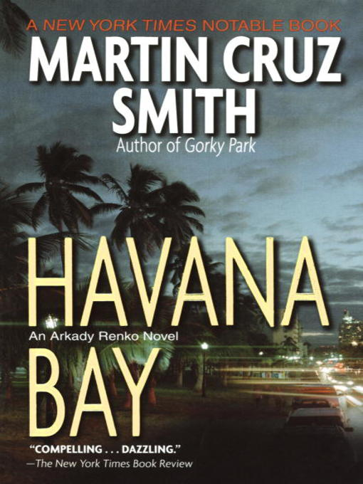 Title details for Havana Bay by Martin Cruz Smith - Available