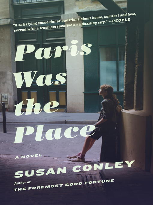 Title details for Paris Was the Place by Susan Conley - Available