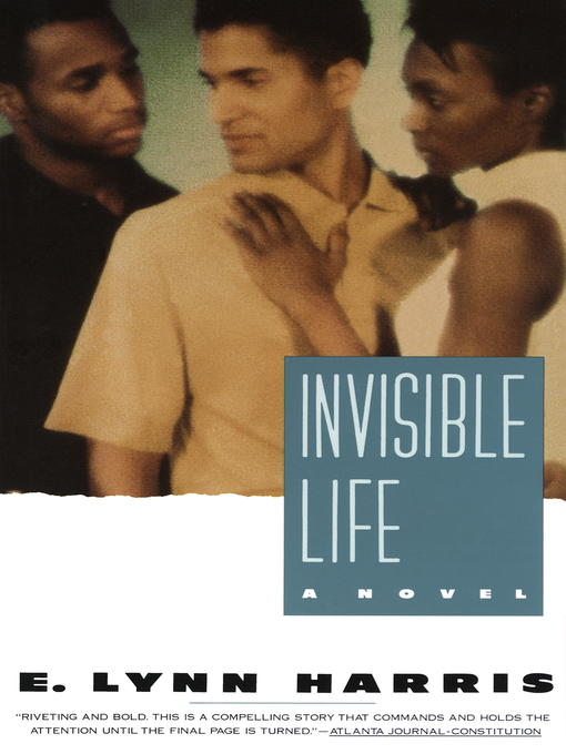 Title details for Invisible Life by E. Lynn Harris - Wait list
