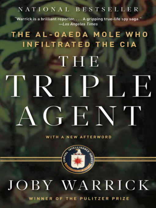 Title details for The Triple Agent by Joby Warrick - Available