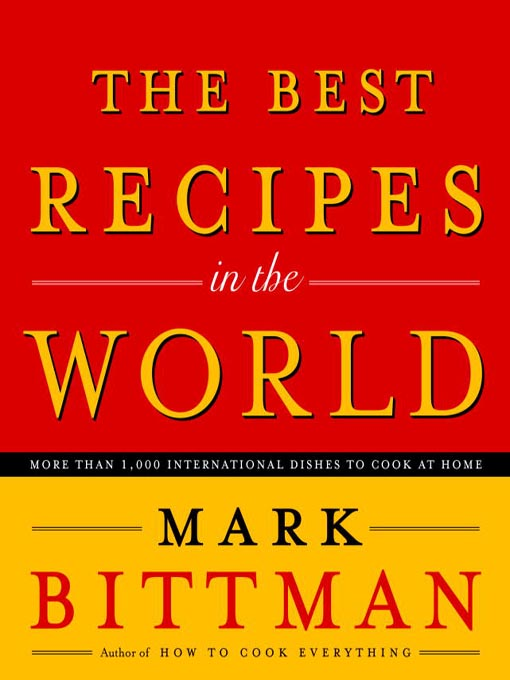 Title details for The Best Recipes in the World by Mark Bittman - Available