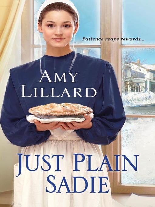 Title details for Just Plain Sadie by Amy Lillard - Wait list