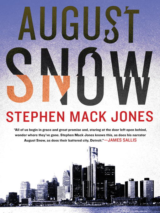Title details for August Snow by Stephen Mack Jones - Available