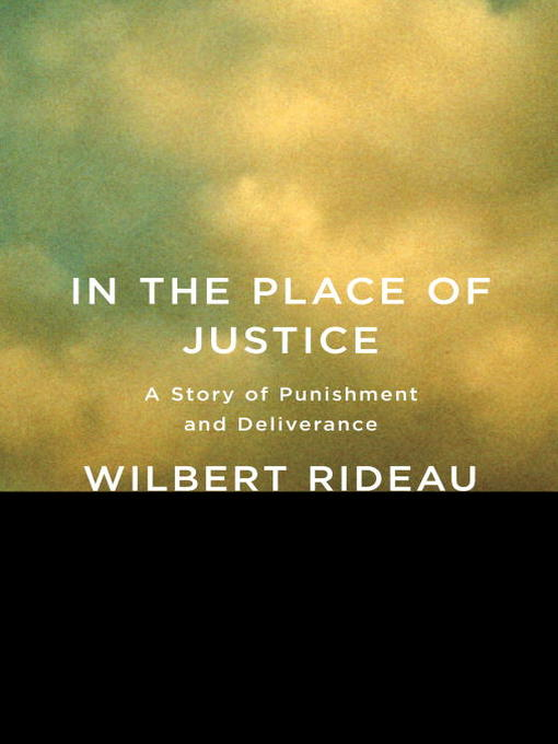 Title details for In the Place of Justice by Wilbert Rideau - Wait list