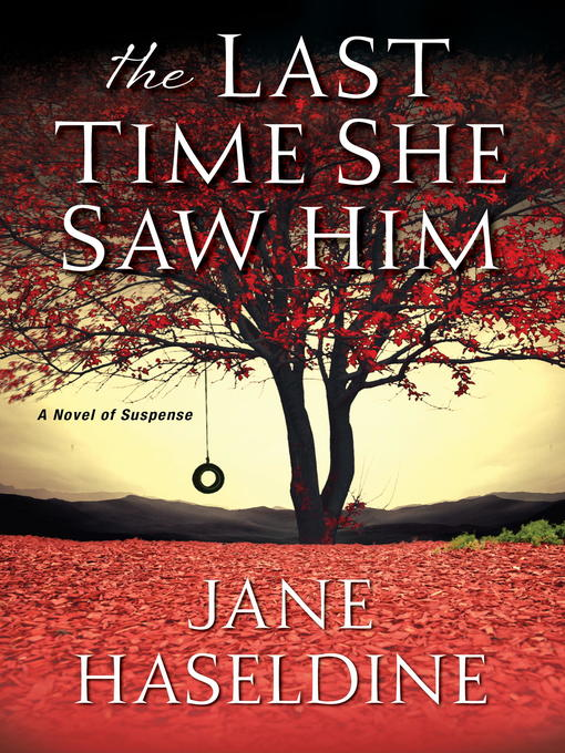 Title details for The Last Time She Saw Him by Jane Haseldine - Available