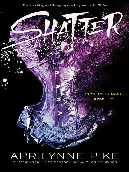 Title details for Shatter by Aprilynne Pike - Wait list