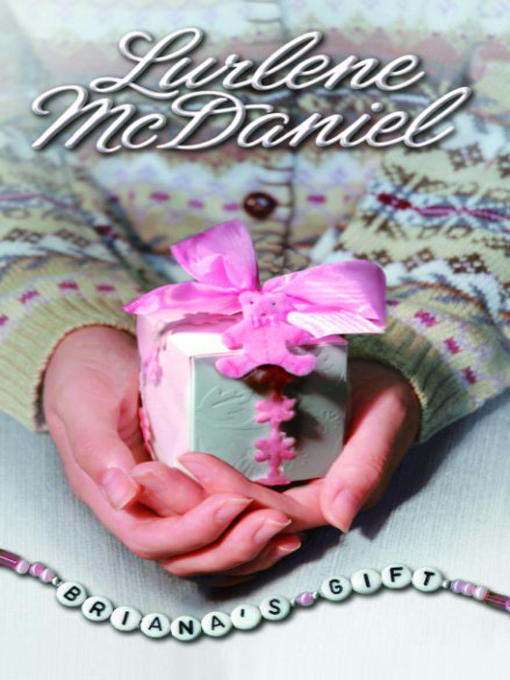 Title details for Briana's Gift by Lurlene McDaniel - Available