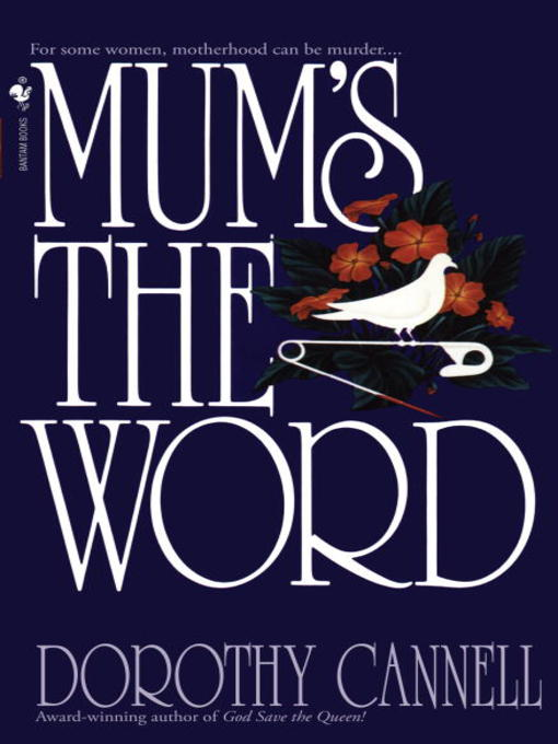 Title details for Mum's the Word by Dorothy Cannell - Available