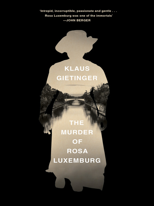 Title details for The Murder of Rosa Luxemburg by Klaus Gietinger - Available