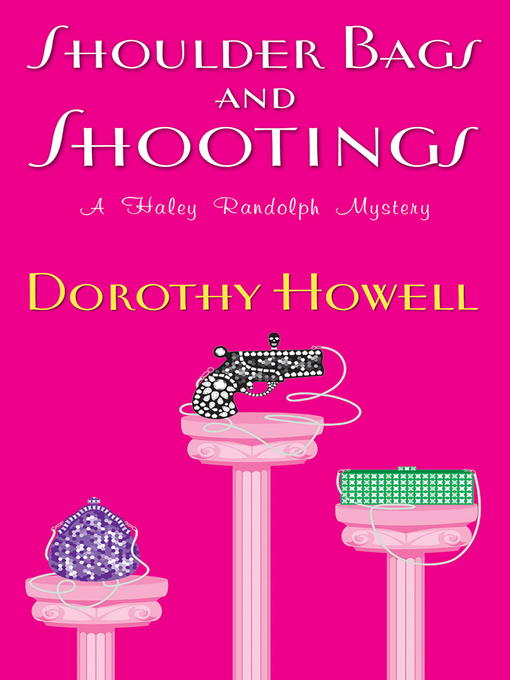 Title details for Shoulder Bags and Shootings by Dorothy Howell - Available