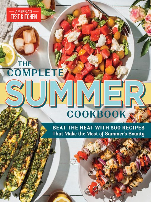 Title details for The Complete Summer Cookbook by America's Test Kitchen - Wait list