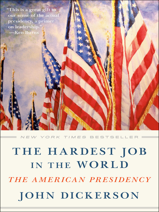 Title details for The Hardest Job in the World by John Dickerson - Wait list