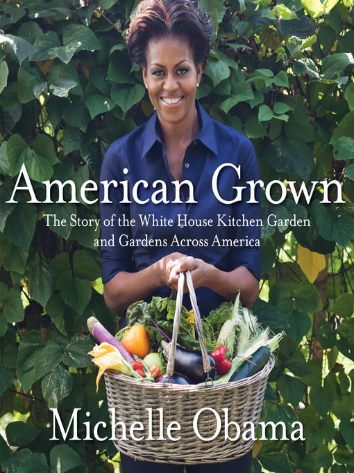 Title details for American Grown by Michelle Obama - Wait list