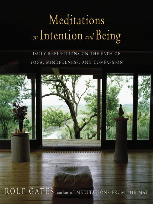 Title details for Meditations on Intention and Being by Rolf Gates - Available