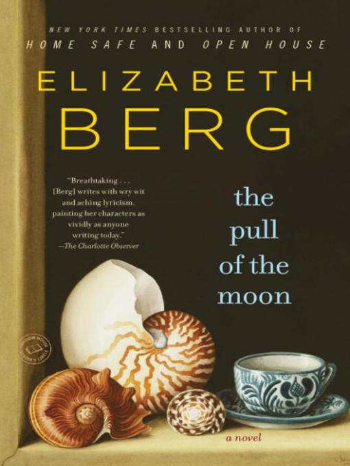 Title details for The Pull of the Moon by Elizabeth Berg - Available