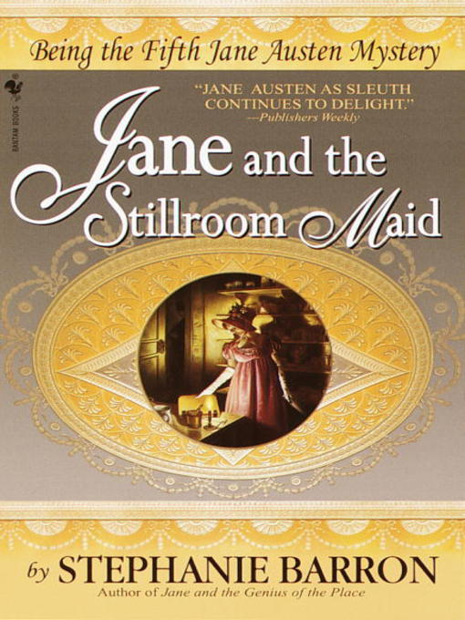 Title details for Jane and the Stillroom Maid by Stephanie Barron - Available