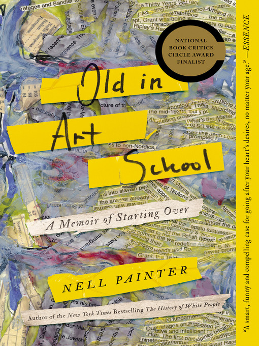 Title details for Old In Art School by Nell Irvin Painter - Available