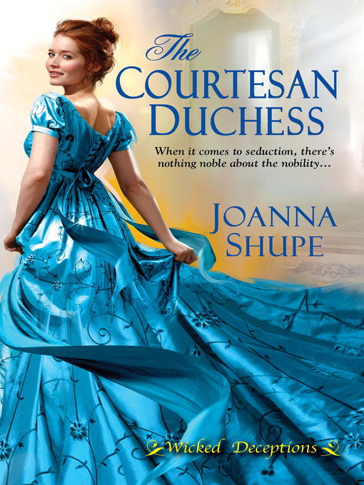 Title details for The Courtesan Duchess by Joanna Shupe - Available