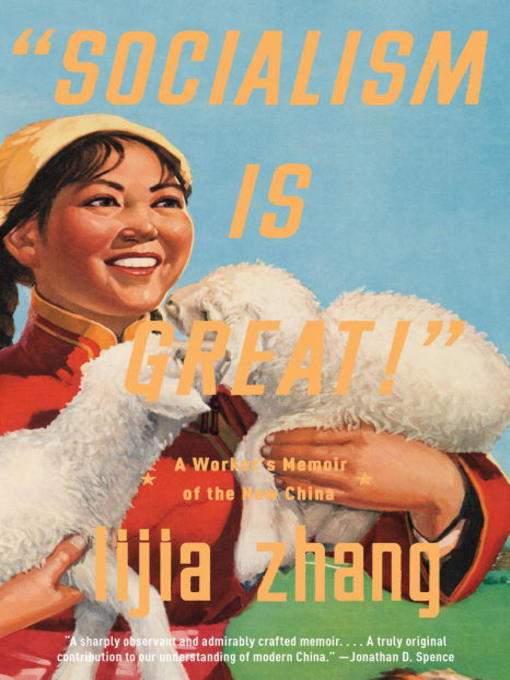 Title details for Socialism Is Great! by Lijia Zhang - Available