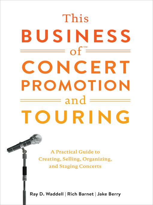 Title details for This Business of Concert Promotion and Touring by Ray D. Waddell - Wait list