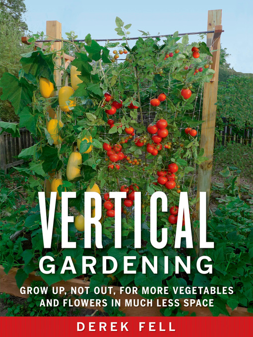 Title details for Vertical Gardening by Derek Fell - Available