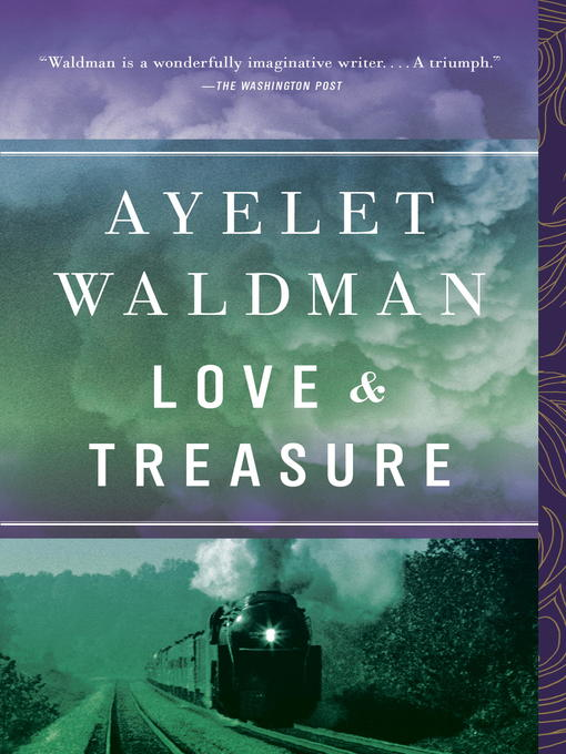 Title details for Love and Treasure by Ayelet Waldman - Wait list