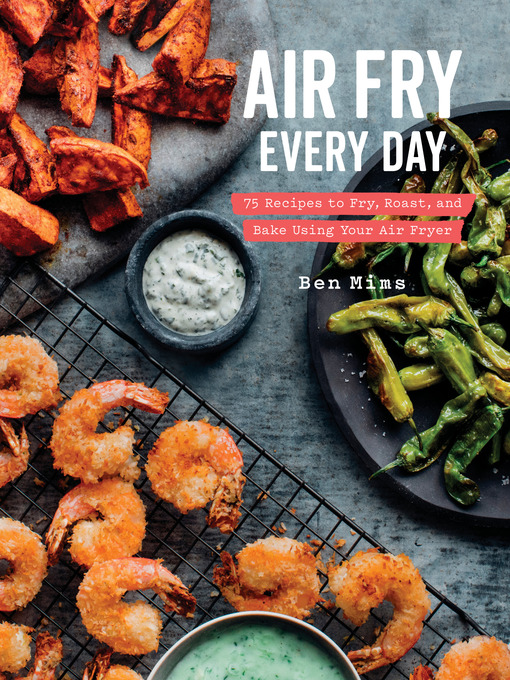 Title details for Air Fry Every Day by Ben Mims - Available