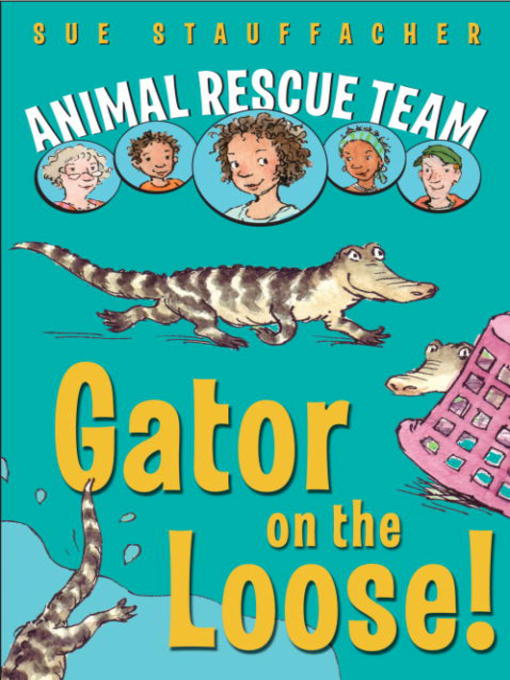 Title details for Gator on the Loose! by Sue Stauffacher - Available