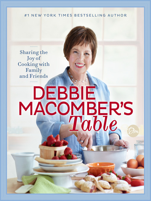 Title details for Debbie Macomber's Table by Debbie Macomber - Available