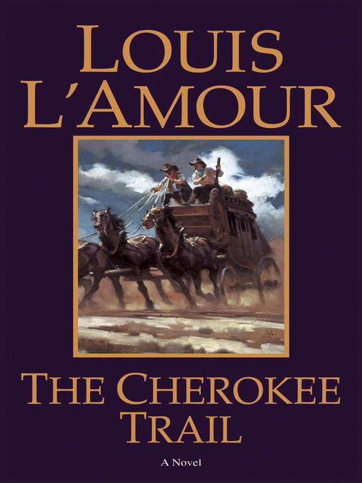 Title details for The Cherokee Trail by Louis L'Amour - Available