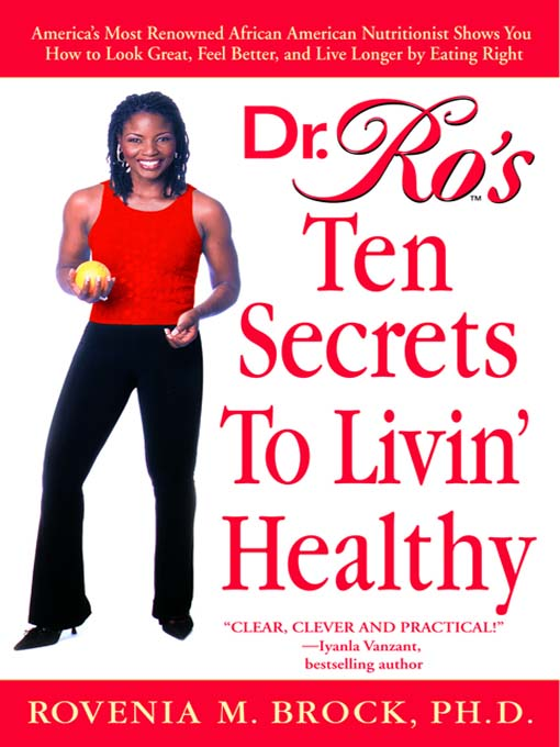 Title details for Dr. Ro's Ten Secrets to Livin' Healthy by Rovenia Brock, Ph.D. - Available