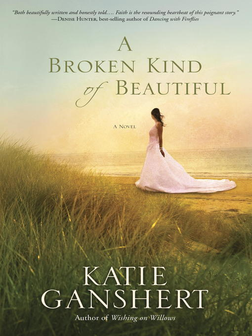 Title details for A Broken Kind of Beautiful by Katie Ganshert - Available