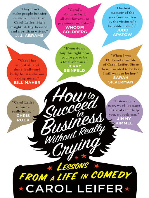 Title details for How to Succeed in Business Without Really Crying by Carol Leifer - Available