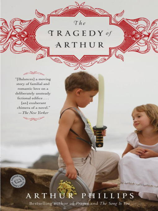 Title details for The Tragedy of Arthur by Arthur Phillips - Available
