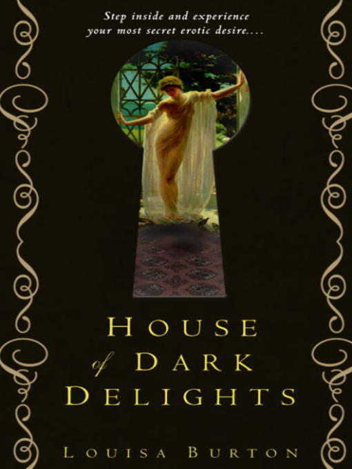 Title details for House of Dark Delights by Louisa Burton - Available
