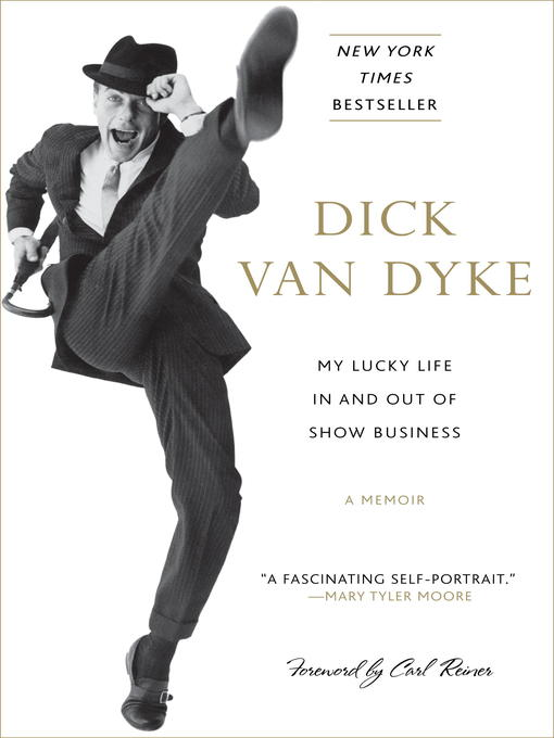 Title details for My Lucky Life In and Out of Show Business by Dick Van Dyke - Available