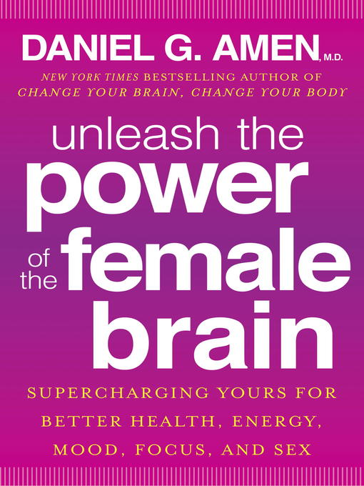 Title details for Unleash the Power of the Female Brain by Daniel G. Amen, M.D. - Wait list