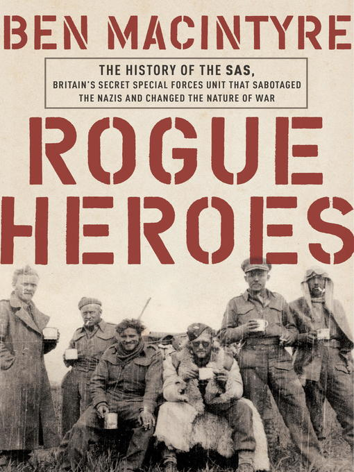 Title details for Rogue Heroes by Ben Macintyre - Available