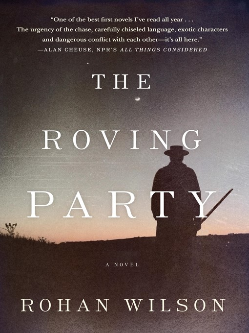Title details for The Roving Party by Rohan Wilson - Available