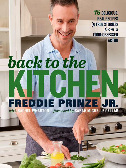 Title details for Back to the Kitchen by Freddie Prinze, Jr. - Available