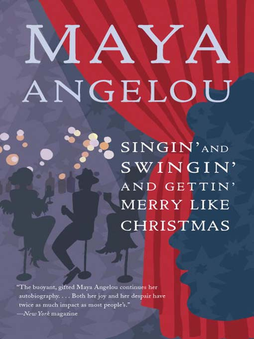 Title details for Singin' and Swingin' and Gettin' Merry Like Christmas by Maya Angelou - Available