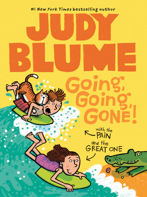 Title details for Going, Going, Gone! with the Pain and the Great One by Judy Blume - Available